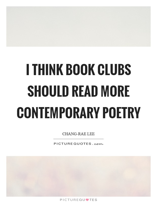 I think book clubs should read more contemporary poetry Picture Quote #1