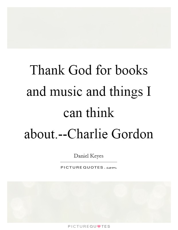 Thank God For Books And Music Things I Can Think About Charlie