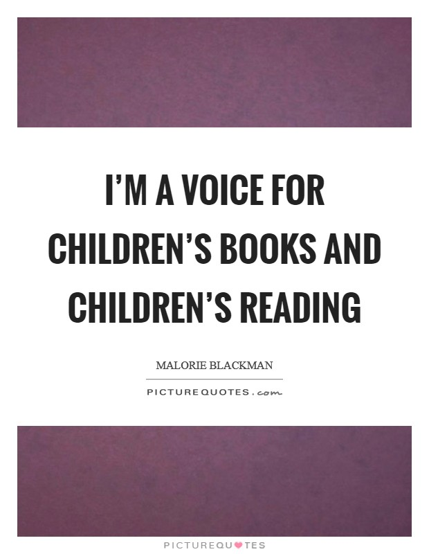 I'm a voice for children's books and children's reading Picture Quote #1