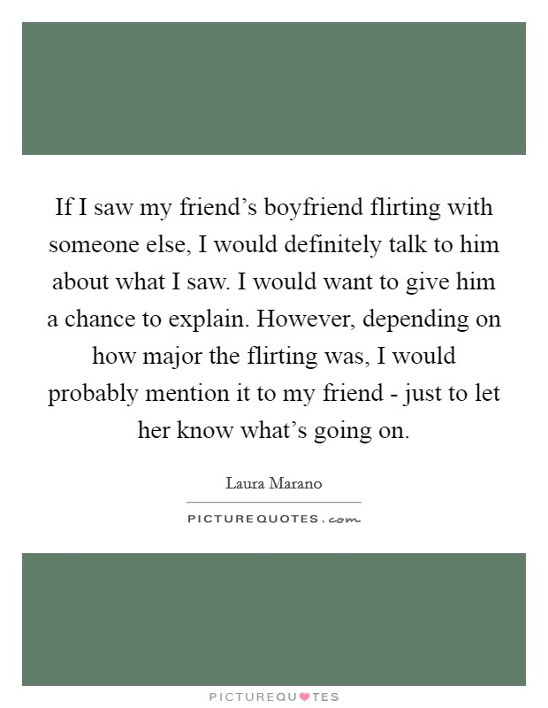 flirting with someones boyfriend quotes Flirt messages examples flirt messages for boyfriend the wishes can be sent through cards with beautiful quotes or pictures for the lover.