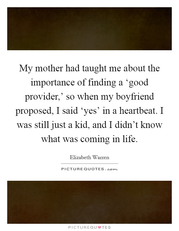 Good Provider Husband Quotes: My Mother Had Taught Me About The Importance Of Finding A