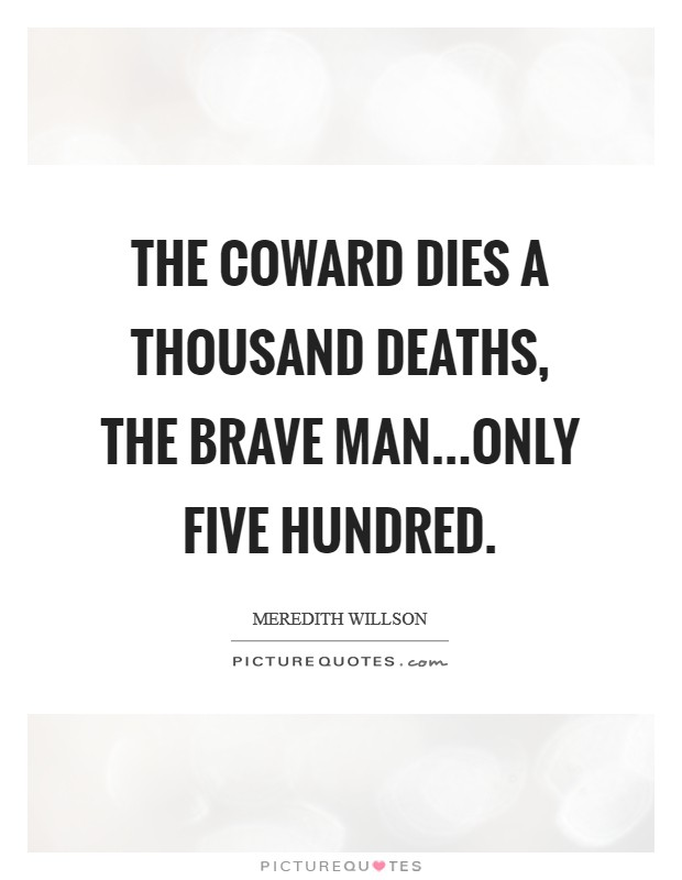 Coward Quotes Coward Sayings Coward Picture Quotes Page 5