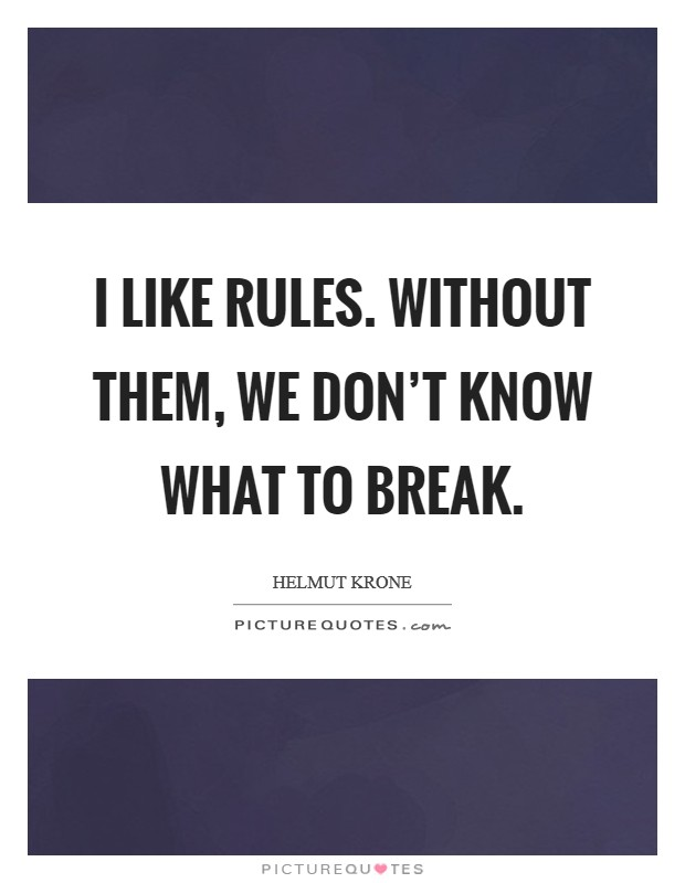 Break The Rules Quotes Sayings Break The Rules Picture Quotes