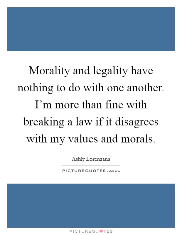 Quotes On Morals And Standards. QuotesGram  Quotes About Morals And Law
