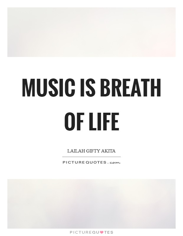 Music is breath of life Picture Quote #1