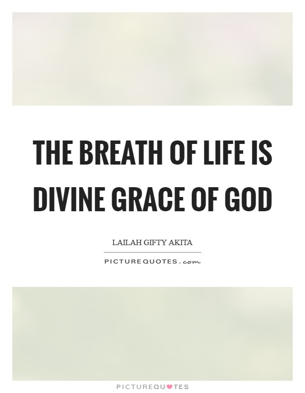 The breath of life is divine grace of God Picture Quote #1