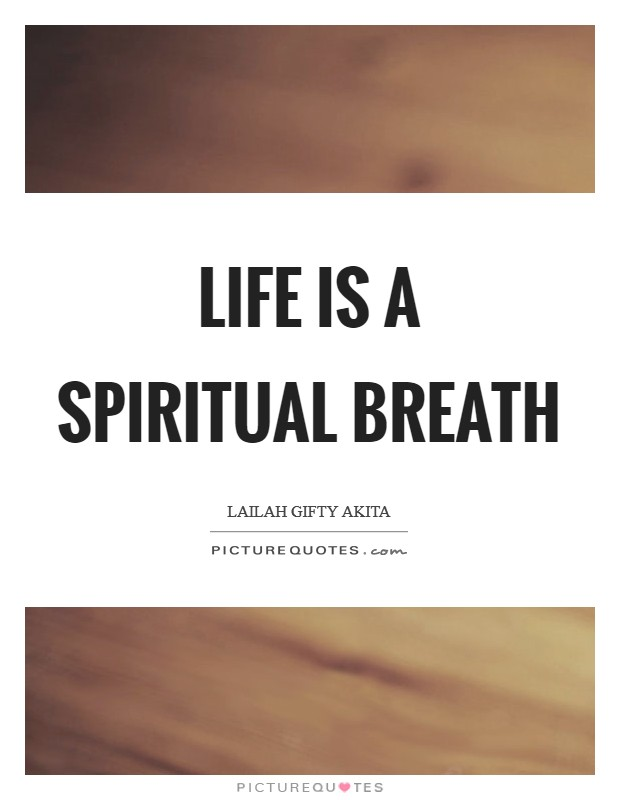 Life is a spiritual breath Picture Quote #1