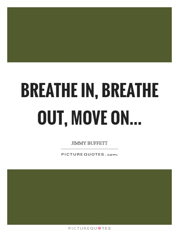 Breathe In Quotes | Breathe In Sayings | Breathe In ...