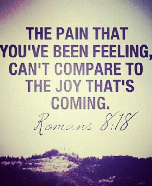 The pain that you've been feeling can't compare to the joy that's coming Picture Quote #1