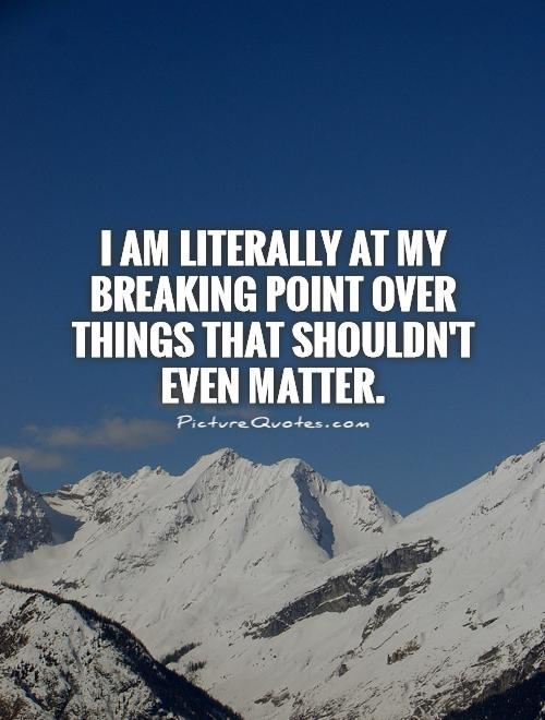 Breaking Point Quotes & Sayings | Breaking Point Picture Quotes