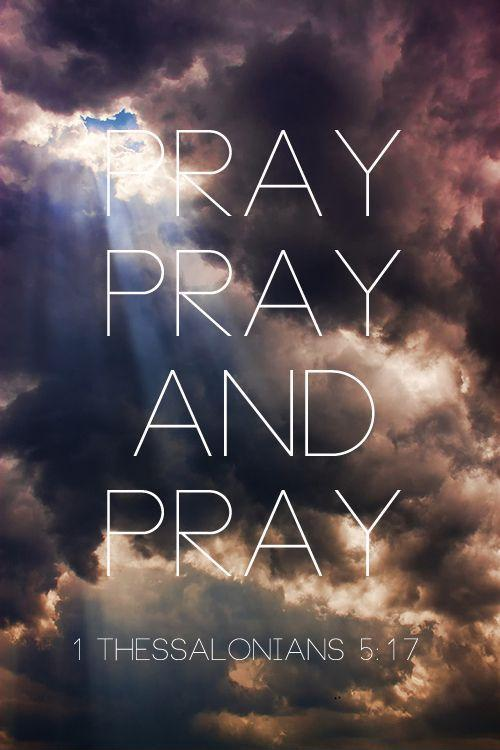 Pray, pray and pray Picture Quote #1