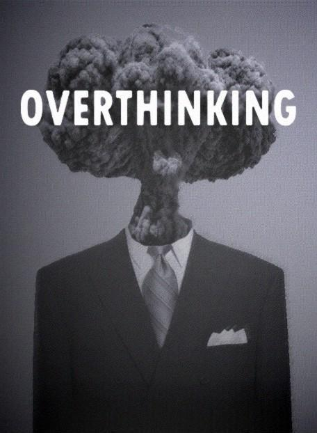 Overthinking Picture Quote #1
