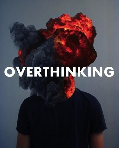 Overthinking Picture Quote #2