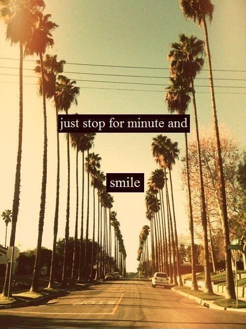 Just stop for a minute and smile Picture Quote #1