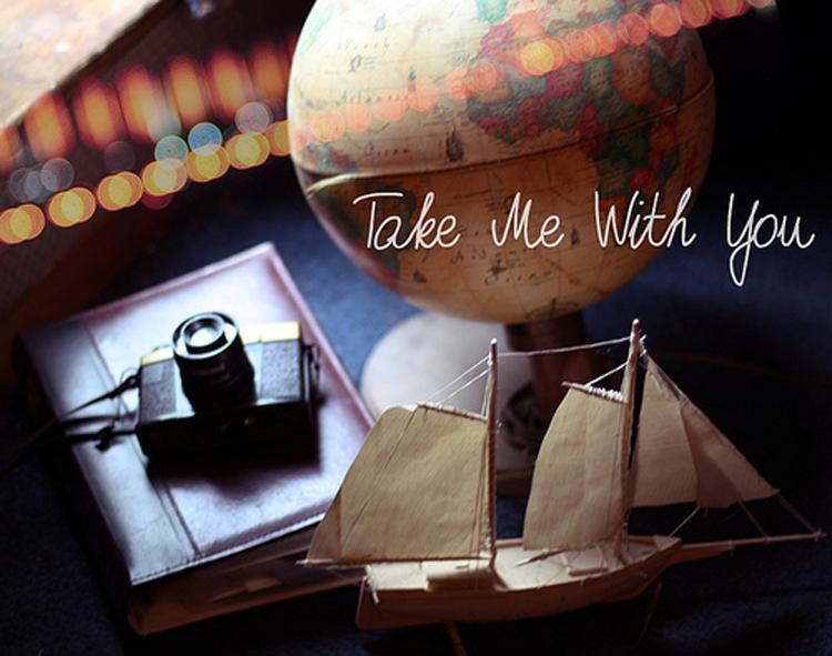 Take me with you Picture Quote #2