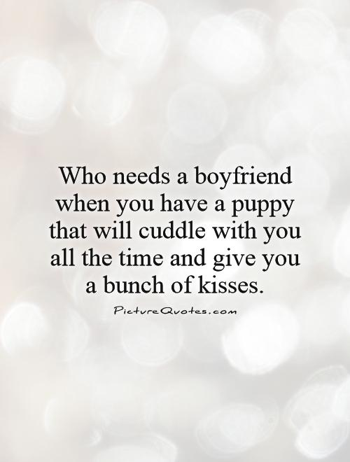 Cuddling With You: Need A Boyfriend Quotes. QuotesGram
