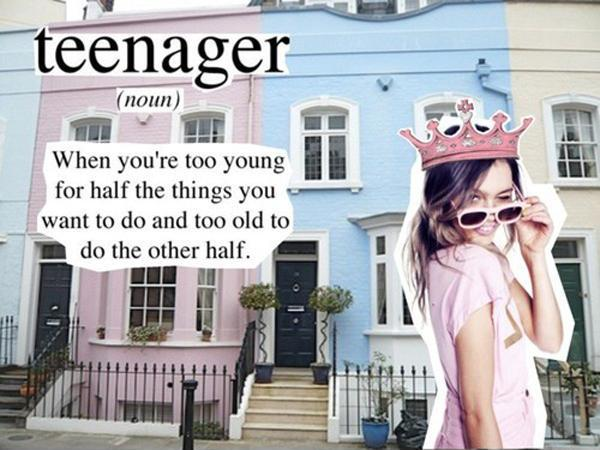 Teenager. When you're too young for half the things you want to do and too old to do the other half Picture Quote #1