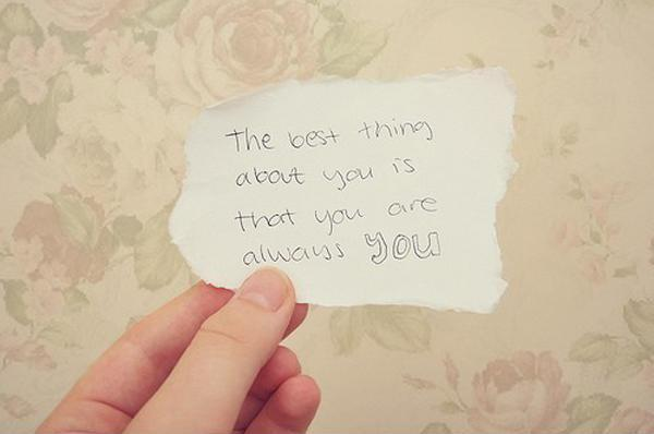 The best thing about you is that you are always you Picture Quote #1