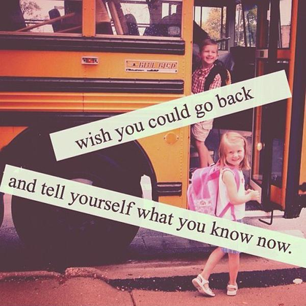 Wish you could go back and tell yourself what you know now? Picture Quote #1