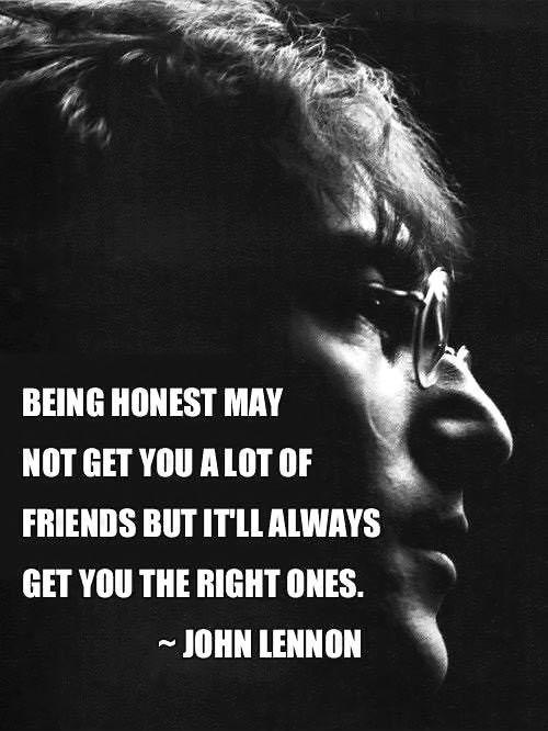Being honest might not always get you a lot of friends ...