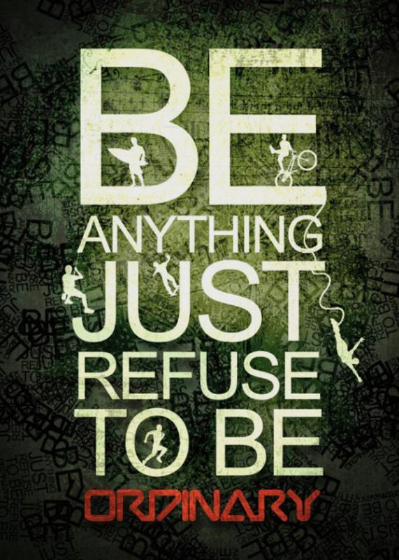 Be anything, just refuse to be ordinary Picture Quote #1