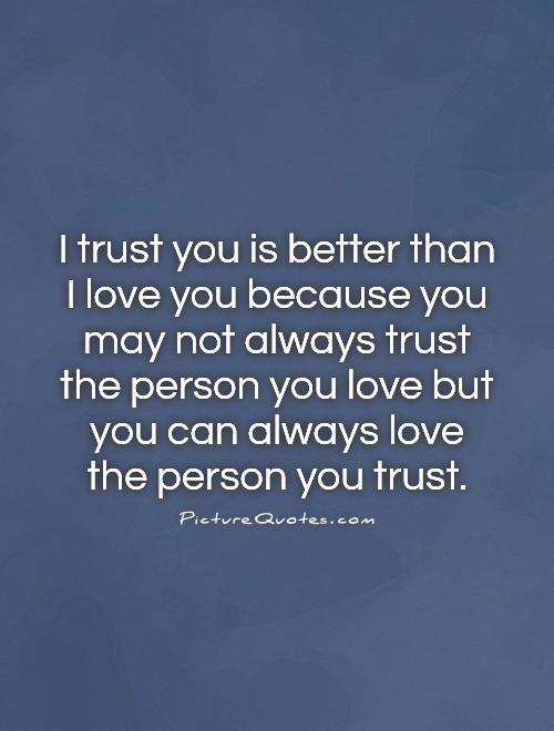 I Love You Because Quotes Funny : love-you-because-you-may-not-always-trust-the-person-you-love-but-you ...
