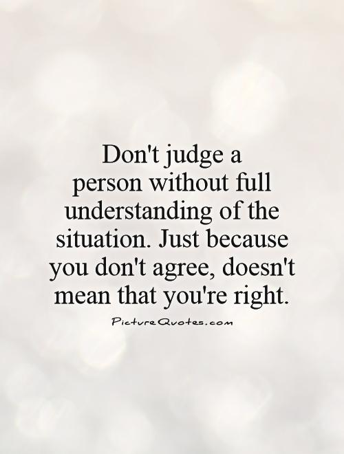 Don't Judge A Person Without Full Understanding Of The Picture Amazing Judge Quotes