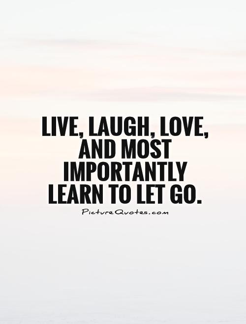 Learning To Let Go Quotes Quotesgram