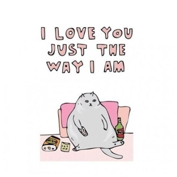 I love you just the way I am Picture Quote #1