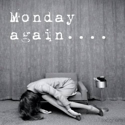 Funny Quotes About Mondays Monday Again Picture Quote 1