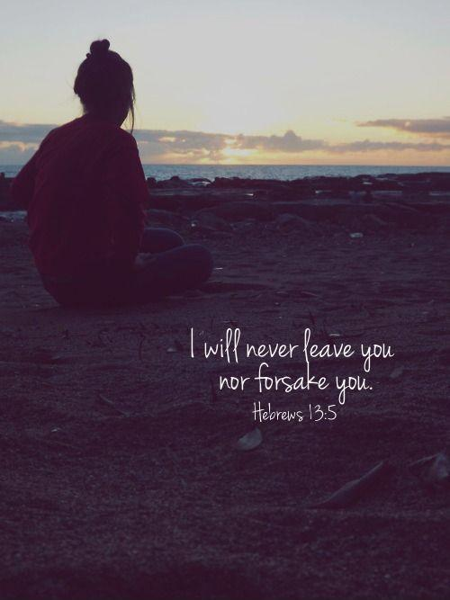 I will never leave or forsake you Picture Quote #1