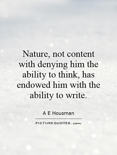 Nature, not content with denying him the ability to think, has endowed him with the ability to write Picture Quote #1
