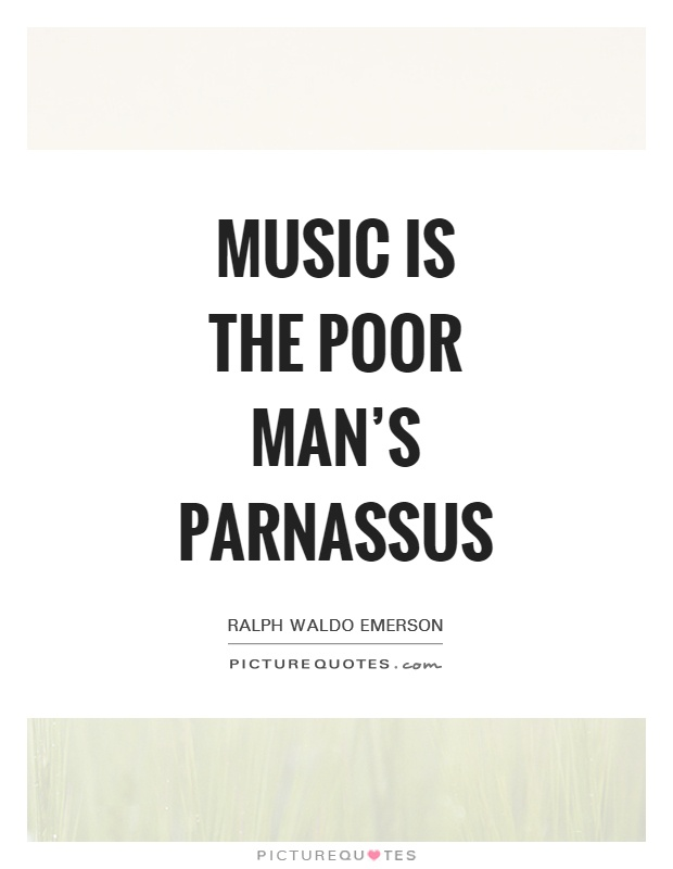 Music is the poor man's Parnassus Picture Quote #1
