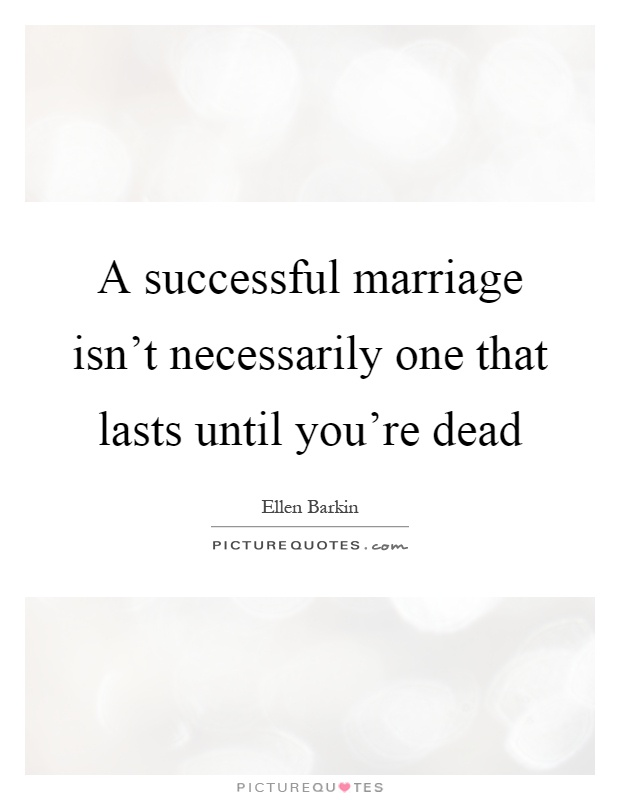 Successful Marriage Quotes & Sayings