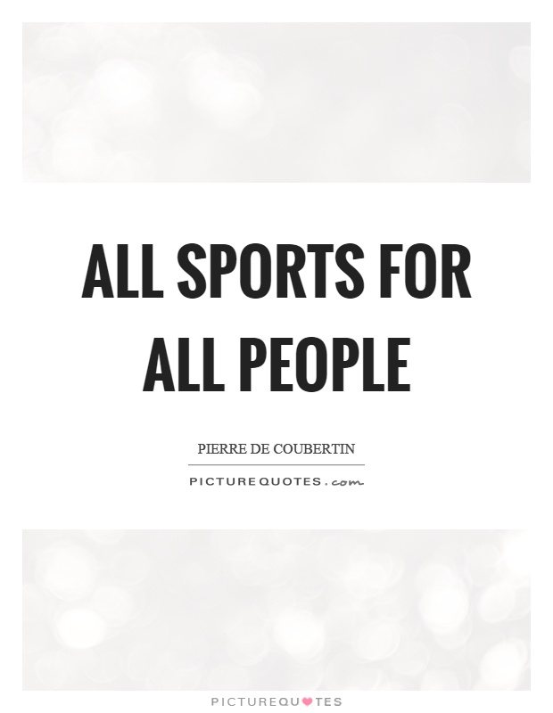 All sports for all people Picture Quote #1