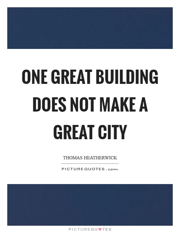 One great building does not make a great city Picture Quote #1
