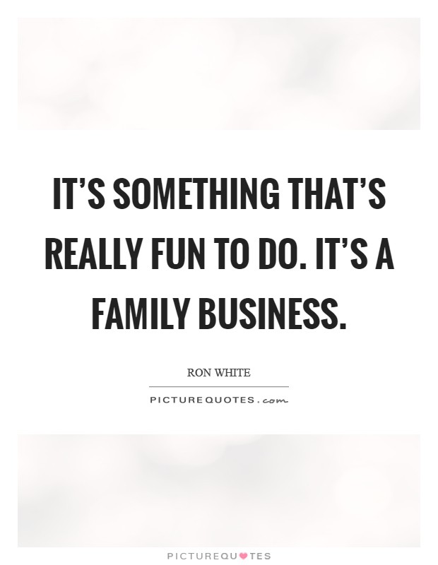 Superieur Family Business Quotes
