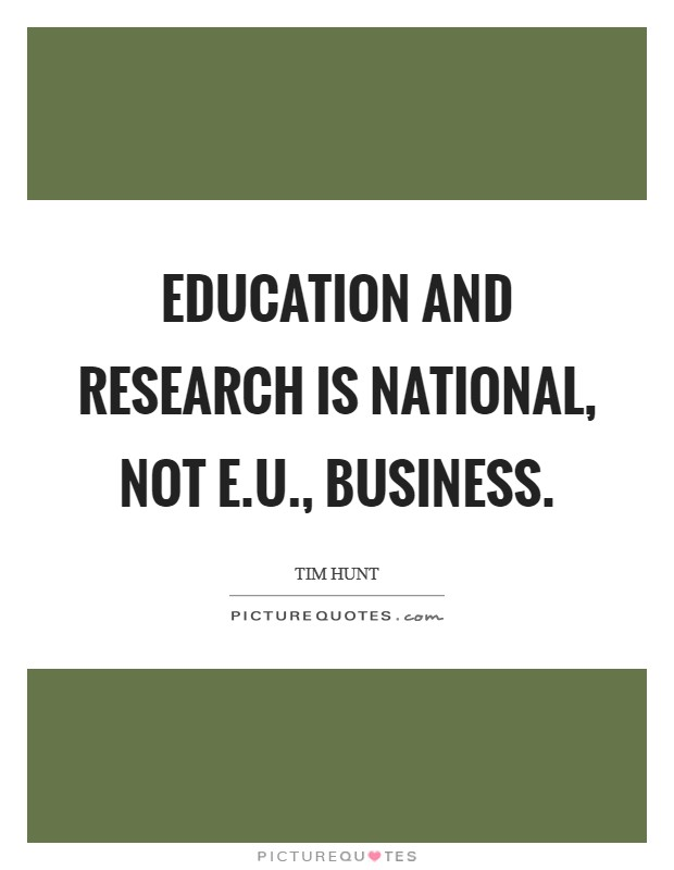 Education and research is national, not E.U., business Picture Quote #1