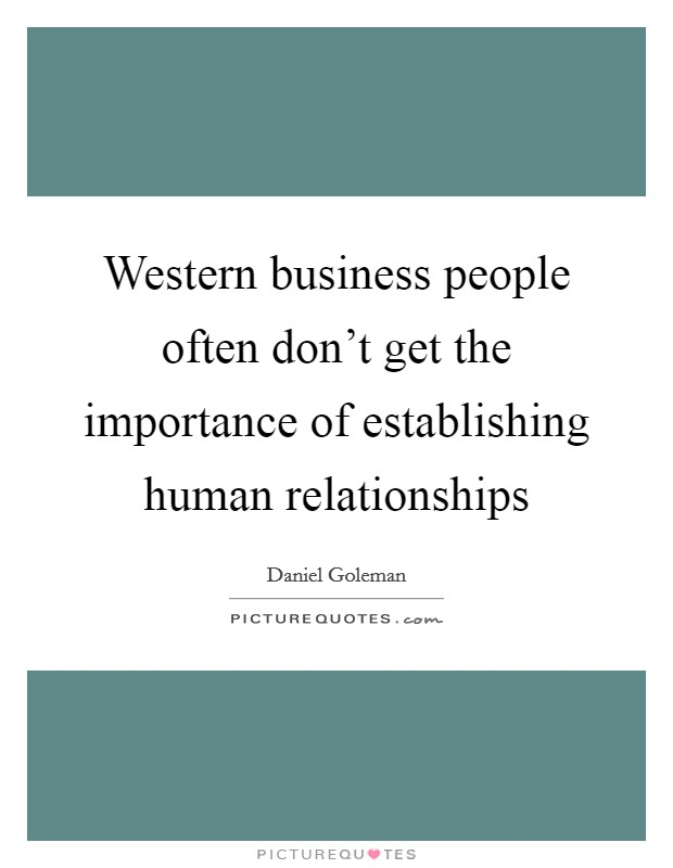 Western business people often don't get the importance of establishing human relationships Picture Quote #1
