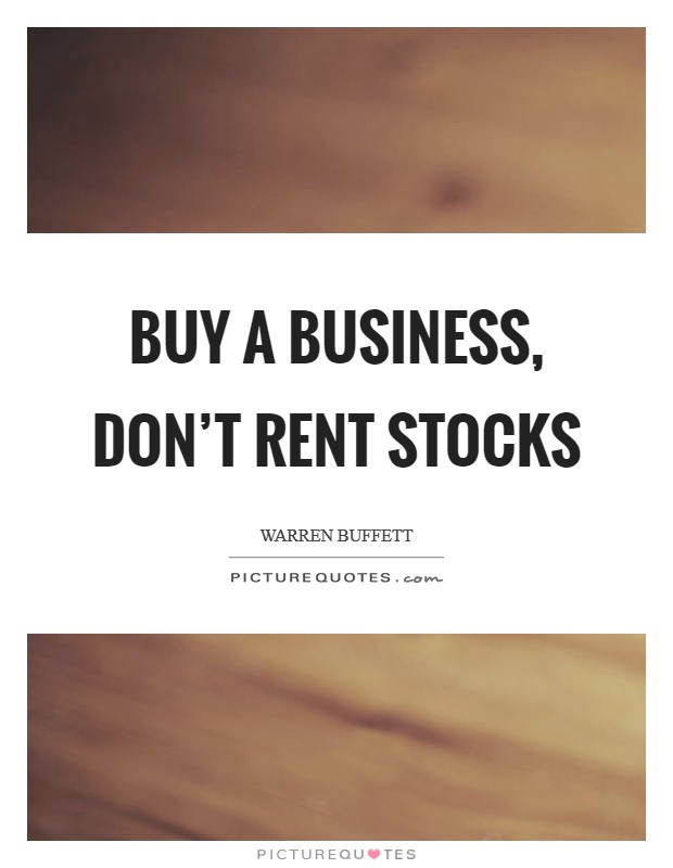 Buy a business, don't rent stocks Picture Quote #1