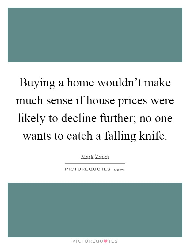 Buying a home wouldn 39 t make much sense if house prices for How much to earn to buy a house