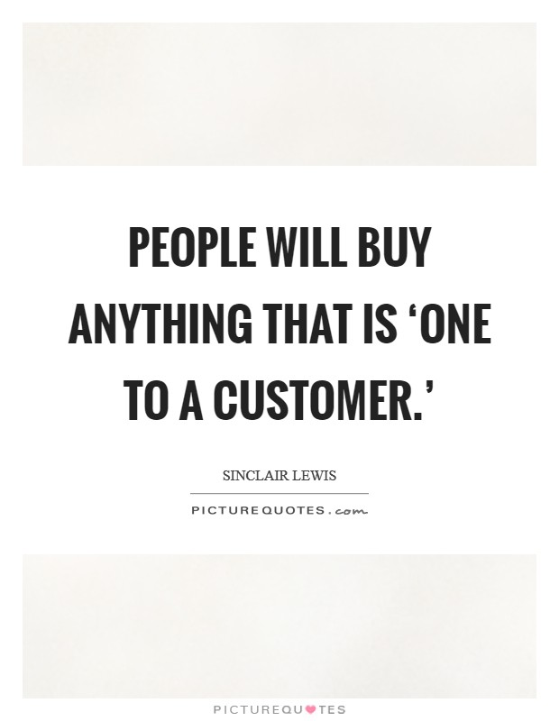 People will buy anything that is 'one to a customer.' Picture Quote #1