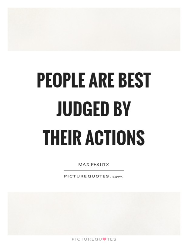 People are best judged by their actions Picture Quote #1