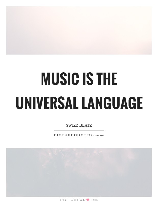 Music is the universal language Picture Quote #1
