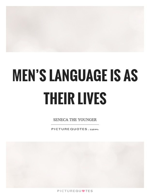 Men's language is as their lives Picture Quote #1