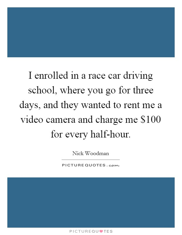 i enrolled in a race car driving school where you go for three picture quotes. Black Bedroom Furniture Sets. Home Design Ideas