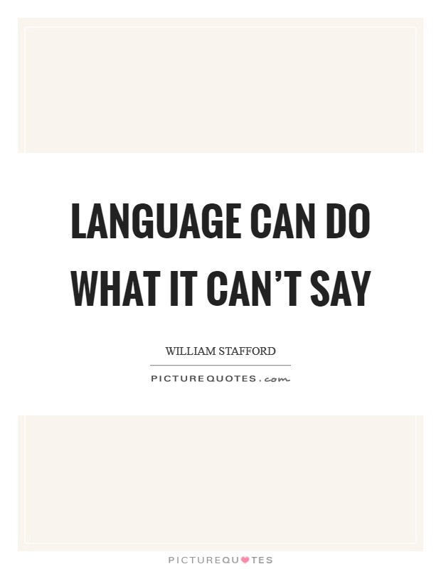 Language can do what it can't say Picture Quote #1