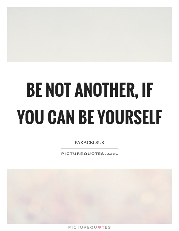 Be not another, if you can be yourself Picture Quote #1
