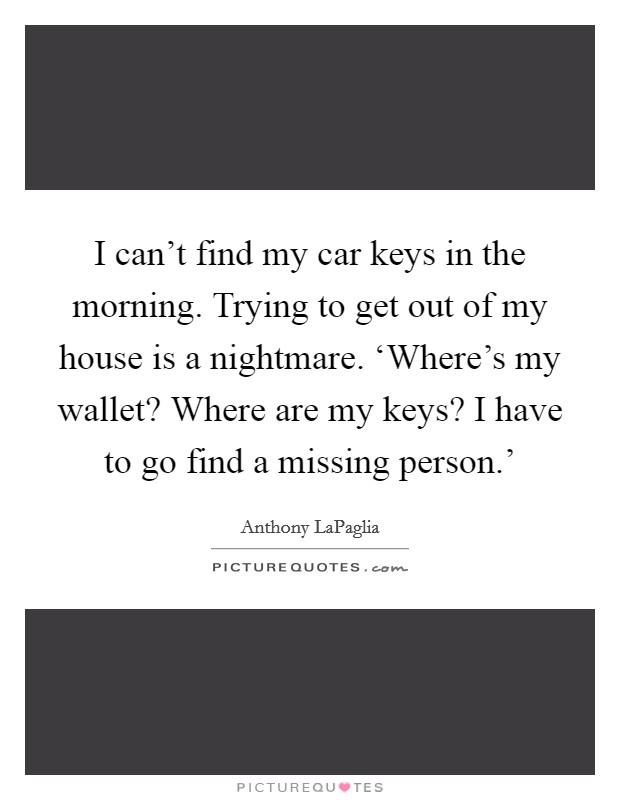 car keys quotes car keys sayings car keys picture quotes. Black Bedroom Furniture Sets. Home Design Ideas