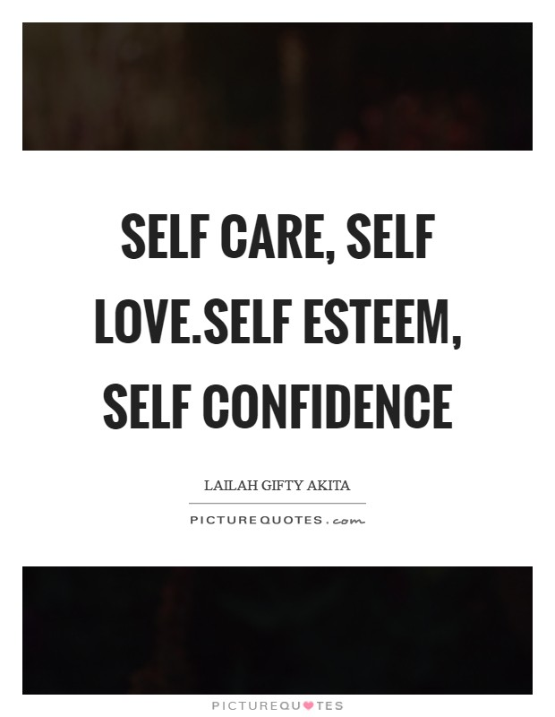 Self care, self love.Self esteem, self confidence Picture Quote #1